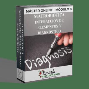Master Macrobiotica Interaccion de los elementos y diagnostico Modulo 8 - Diana Lopez Iriarte